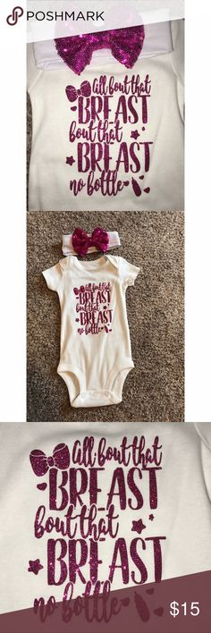 """All about that breast No bottle onsie & head band Custom made...White onsie with the words """"all about that breast, bout that breast, no bottle"""" which is a play on words to the Meagan Trainor song """"All about that bass"""". Matching head band with bow attached. Brand new, never worn. Carter's Other"""