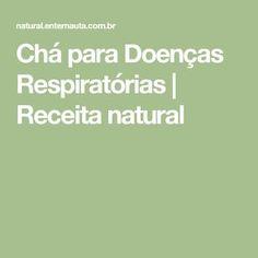 Chá para Doenças Respiratórias   Receita natural