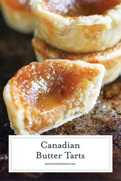 A Canadian treat that everyone should try, these EASY Canadian Butter Tarts consist of a flaky crust filled with a buttery, caramel-like, gooey center! Easy Tart Recipes, Sweet Recipes, Baking Recipes, Cookie Recipes, Dessert Recipes, Fudge Recipes, Just Desserts, Delicious Desserts, Yummy Food
