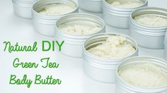 DIY Your Own All-Natural Green Tea Body Butter: Green beauty. Why does it matter?