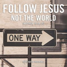 There is only one way we need to go as Christ followers and that's in the footsteps of Jesus. (Matthew 16:24-26) #NotOfThisWorld