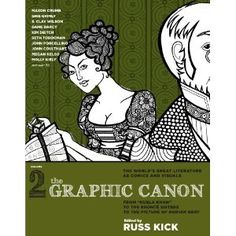 """The Graphic Canon, Vol. 2: From """"Kubla Khan"""" to the Bronte Sisters to The Picture of Dorian Gray"""