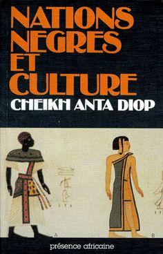 Nations nègres et culture - Diop Cheikh-Anta Anta, Culture, Facebook, Good Books, Literature, Writing, Reading, Hui, Google
