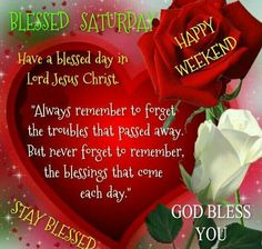 Blessed Saturday Have A Blessed Day In Jesus Christ good morning saturday saturday quotes good morning quotes happy saturday saturday quote happy saturday quotes quotes for saturday good morning saturday saturday blessings quotes religious saturday quotes Good Morning Sister, Good Morning Saturday, Good Morning Sunshine, Morning Wish, Good Morning Quotes, Happy Saturday, Happy Weekend, Morning Sayings, Sunday