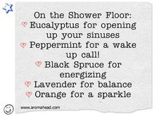 Use a different oil in the shower each day!