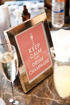 Keep Calm and Drink Champagne.
