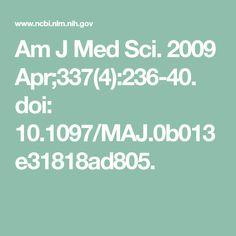 Am J Med Sci. 2009 Apr;337(4):236-40. doi: 10.1097/MAJ.0b013e31818ad805.