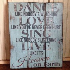 Wooden Sign  Dance Love Sing Love   Quotes  by itsoveryonder, $65.00