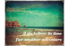 it's always time for another adventure.. :)