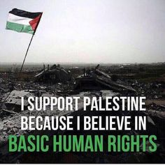 That is All humans Basic Rights ... Listen Up Israel!! ... kd ... PALESTINE <3