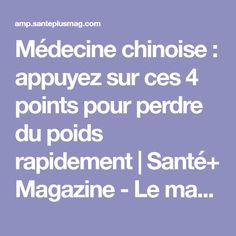 Médecine chinoise : appuyez sur ces 4 points pour perdre du poids rapidement | Santé+ Magazine - Le magazine de la santé naturelle