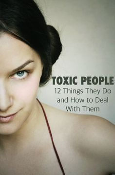 We've all had toxic people dust us with their poison. Sometimes it's more like a drenching. Knowing these 12 signs will help you to avoid falling under the influence.