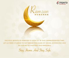 The Holy Month of Ramzan is Upon Us. In This Unprecedented Time, Let us Take a Pledge to not break the chain of social distancing & do our Bit of Fighting This pandemic.  #ramzanmubarak #imperiastructures