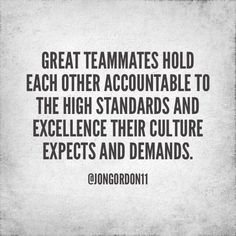 Great teammates Hold one another accountable via @JonGordon11 #satchathack Teamwork Quotes Motivational, Best Teamwork Quotes, Leadership Quotes, Education Quotes, Positive Quotes, Inspirational Quotes, Coaching Quotes, Great Team Quotes, Quote Of The Week