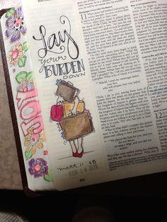 "Matt 11:28 - ""Lay my Burden down"" - Good Reminder!! - Bible Journaling by Nola"