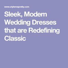 Sleek, Modern Wedding Dresses that are Redefining Classic