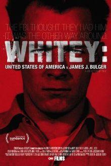 "Whitey: United States of America v. James J. Bulger. Biographical documentary narrating the trials of gangster James ""Whitey"" Bulger. Directed by Joe Berlinger. 2014"