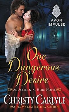 One Dangerous Desire Accidental Heirs, By Christy Carlyle Genre: Historical Romance Publisher: Avon Impulse Release Dat. Historischer Roman, Historical Romance Novels, Historical Fiction, Intelligent Women, Victorian London, Old Flame, Perfect Bride, The Heirs, The Book