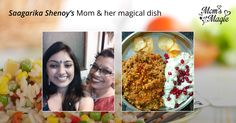 Saagarika's favourite is the Bisibele Bhath prepared by her #mother which is not only traditional but also blended with the secret spices which her mom prepares. Is your mom cooking something special today? Quick, click and upload a photo of the #dish along with a #selfie with her and you might win a 2 Night 3 Day vacation with her. Participate now at www.momsmagic.co