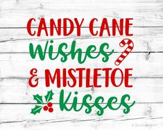 Candy Cane Wishes 038 Mistletoe Kisses Christmas Svg Christmas Wishes Svg Chri… – Candy Cane Candy Cane Poem, Candy Cane Image, Candy Cane Reindeer, Candy Cane Ornament, Candy Cane Wreath, Christmas Kiss, Christmas Design, Christmas Shirts, Christmas Decor
