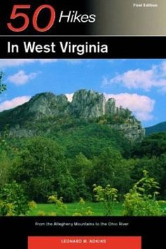 50 Hikes in West Virginia: From the Allegheny Mountains to the Ohio River. Available from Marion County Public Library and Mannington Public Library.