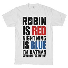 I'm Batman Clothing Nightwing Shirts Tops Robin by ProxyPrints