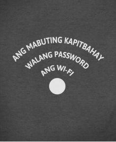 Ang Mabuting Kapitbahay Walang Password ang Wifi Templates Printable Free, Free Printables, Pinoy Quotes, Statement Shirts, Hugot, Tagalog, Wifi, Poetry, Lol