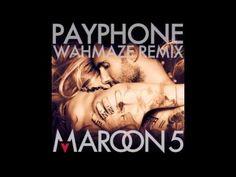 Maroon 5-PayPhone (WahMaze Remix)