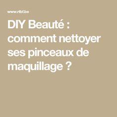 DIY Beauté : comment nettoyer ses pinceaux de maquillage ?