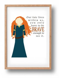 """Our fate lives within us, you only have to be BRAVE enough to see it - Merida Remind the little ones in your life that we can face the world and be brave like Merida in any situation life throws at us.  Print your own art! You will received a high quality 8"""" x 10"""" JPEG file for instant download upon purchase. REMEMBER this is a DIGITAL DOWNLOAD & NO PHYSICAL ITEM WILL BE SENT TO YOU! (***If you need a different size or format, let me know!)   You can print at home or bring to your local p..."""