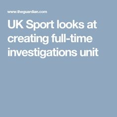 UK Sport looks at creating full-time investigations unit
