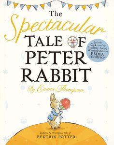 Beatrix Potter's beloved Peter Rabbit goes to the fair in this brand new tale from Emma Thompson!