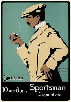 Sportsman – s (1910) |||| I really like how although this advertises for cigarettes (and they can have them. Ew.), it has a classy feel to it. The illustration is very nice.