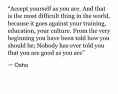 you are good as you are..