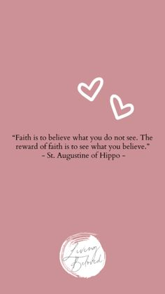 faith is to believe what you do not see. the reward of faith is to see what you believe, st. augustine of hippo quotes Augustine Of Hippo, Saint Quotes, Catholic Saints, Believe, Encouragement, Spirituality, Faith, Christian, Writing