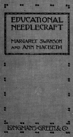 By Margaret Swanson And Ann MacBeth. Instructresses At The Glasgow School
