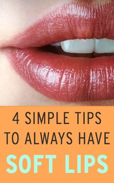 4 easy expert-recommended tips to ensure you always have soft, beautiful lips (including simple DIY scrub ideas!)  :)