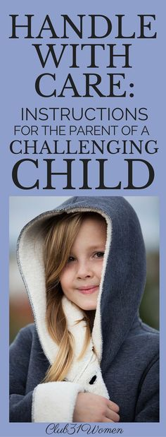 It can be so tough being the parent of a challenging child! We can become frustrated or discouraged - or both. But here's some good advice to help you out and give you real hope! ~ Club31Women