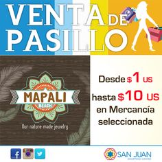 VENTA DE PASILLO 17-18 y 19 de Octubre en #sanjuanshoppingcenter Mapali Beach tendra: Desde $1 US hasta $10 US en Mercancía seleccionada