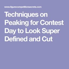 Techniques on Peaking for Contest Day to Look Super Defined and Cut Figure Competition Diet, Bikini Competition Prep, Fitness Competition, Fitness Show, Green Tea Diet, Bikini Fitness Models, Bikini Prep, Squat Motivation, Fat Loss Diet