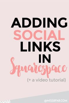 Adding Social Media Links In Squarespace- This blog post is for bloggers and online creative entrepreneurs using squarespace for there business. The blog post includes a video tutorial on adding social media links inside of your blog post. Click through to read and watch how!