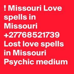 Missouri Love spells in Missouri Lost love spells in Missouri Psychic medium