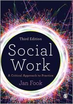 SOCIAL WORK: A Critical Approach to Practice, by Jan Fook. Social work is a human profession founded on social justice. It is difficult, however, to negotiate this in the constantly changing context of the 21st century.