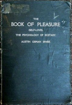 guardiansofthefuture:  The Book of Pleasure -  Austin Osman Spare