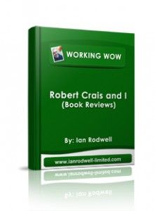 Robert Crais and I FREE Ebook. Check out this blog post and all the many others at my website http://www.ianrodwell-limited.com