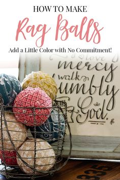 Changing up decor colors is easy with these DIY rag balls. Toss them in a basket, tuck them into a shelf or add a few to a bowl on the table. Cork Crafts, Diy Craft Projects, Crafts To Make, Quick Crafts, Wooden Crafts, Craft Tutorials, Craft Ideas, Burlap Fabric, Fabric Decor