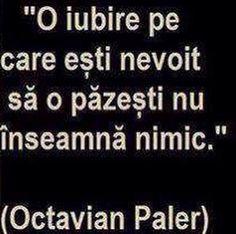 Octavian Paler Romania, Quotes, Inspiration, Qoutes, Biblical Inspiration, Quotations, Sayings, Inhalation