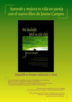 Primer libro de Jaume Campos que aborda el tema de las relaciones afectivas: Dos equipajes para un sólo viaje. Disponible en inglés en Bubok y en versión kindle en Amazon. En castellano próximamente una versión reeditada y ampliada será publicada por Editorial Granica. de Argentina