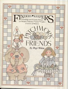 FREE BOOK, PATTERNS AND INSTRUCTIONS! .. Finders Keepeers - Patchworks Friends - annie - Picasa Web Albums!