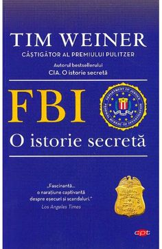 FBI, o istorie secreta - Tim Weiner Rhonda Byrne, Barack Obama, New York Times, Angeles, History, Maps, Author, Angels, Historia